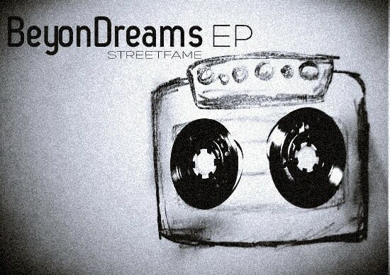 """Download Street Fame's Recently Released Ep """"Beyond Dreams"""""""